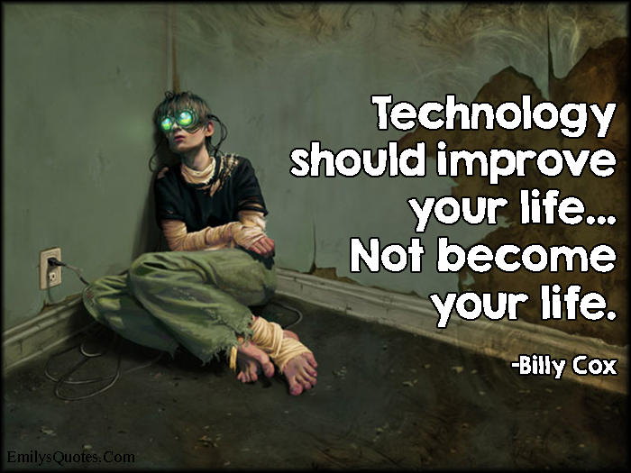 Quotes About Technology | Quotes About Bad Use Of Technology 15 Quotes