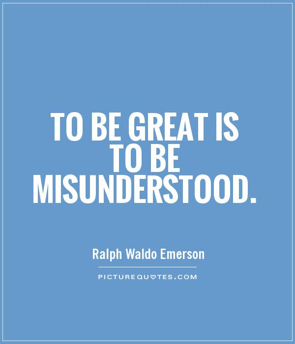to be great is to be misunderstood To be great is to be misunderstood misunderstood i have seen all types of graffiti latin kings gang tags on rain road electrical boxes, to planned and beautiful wall art at.