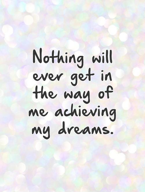 quotes about achieving your dreams 67 quotes