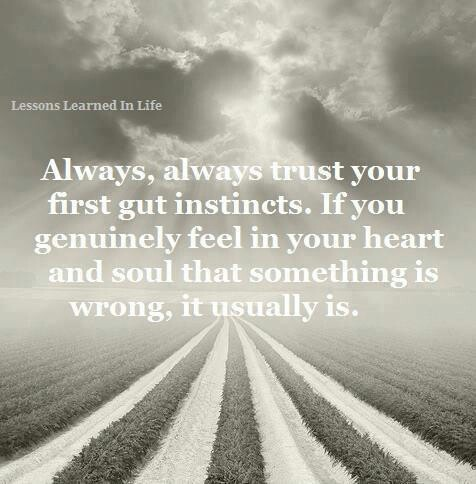 Always trust your intuition