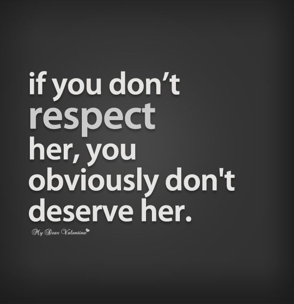 Quotes About Respect Her 84 Quotes