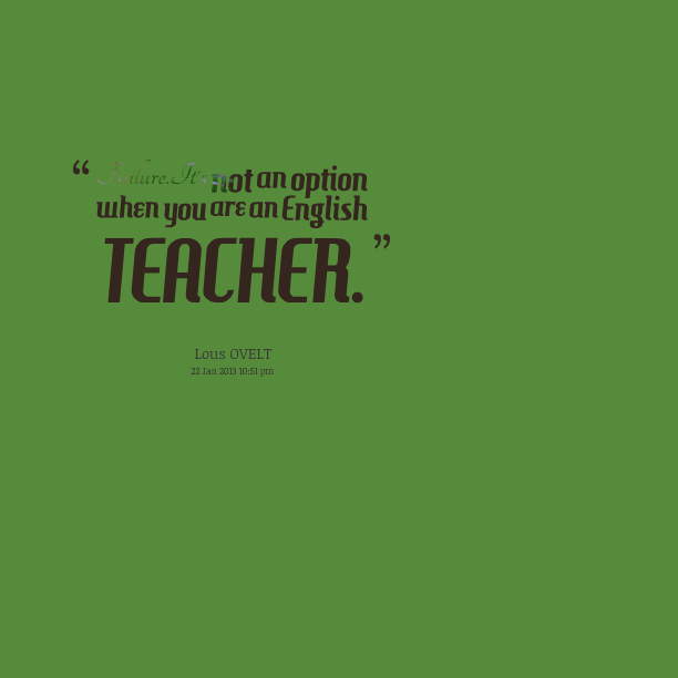 Quotes About Teacher English 44 Quotes
