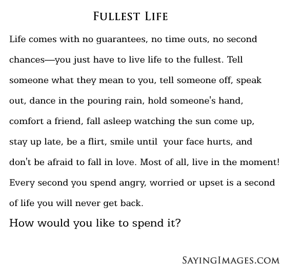 Quotes About Fullest 60 Quotes Best Live Life To The Fullest Quotes