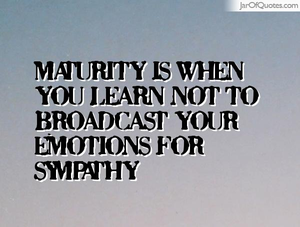 Maturity Quotes | Quotes About Emotional Maturity 32 Quotes