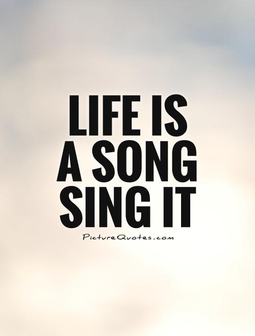 Quotes About Sing Your Song 88 Quotes