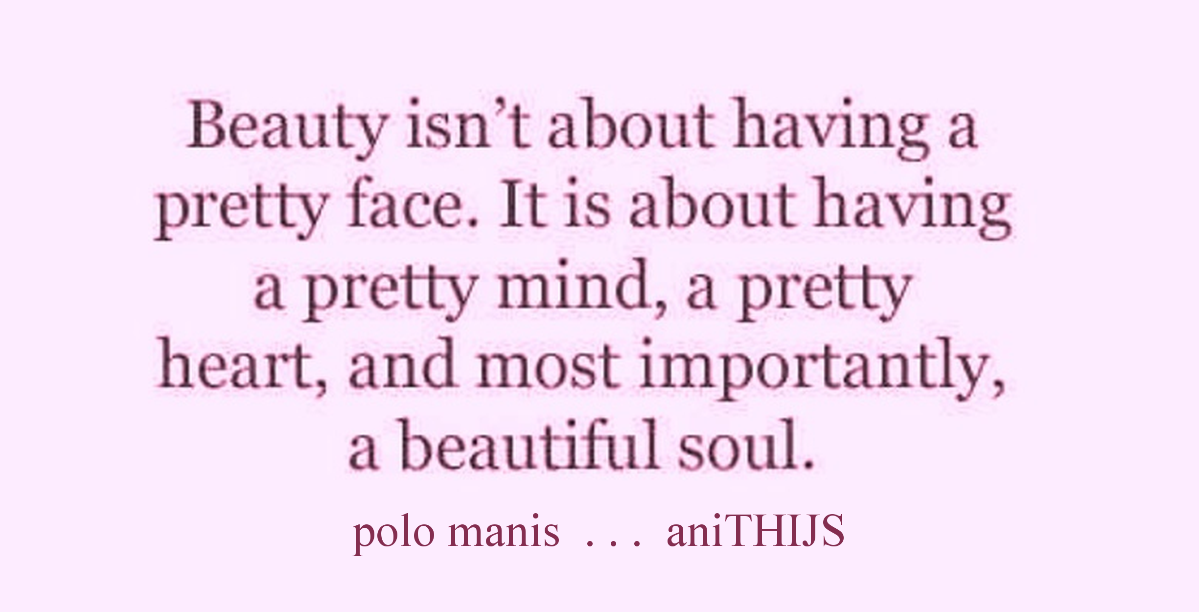 Beautiful Soul Quotes Quotes About Beauty Of The Soul 154 Quotes