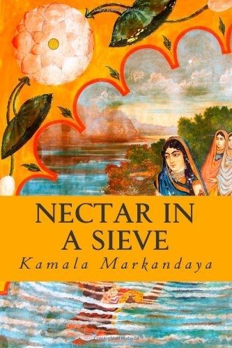 an analysis of the novel nectar in a sieve by kamala markandaya Dont ever read nectar in a sieve by kamala markandaya from the novel nectar in a sieve by kamala markandaya ap world history analysis on so i know for.