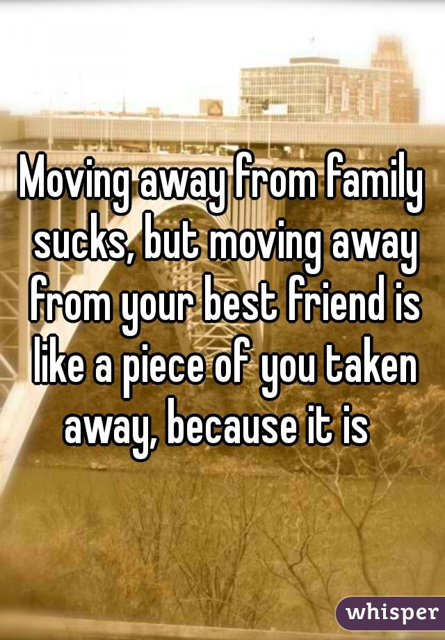 Quotes About Family Moving Away 60 Quotes Amazing Quotes About Friends Moving Away