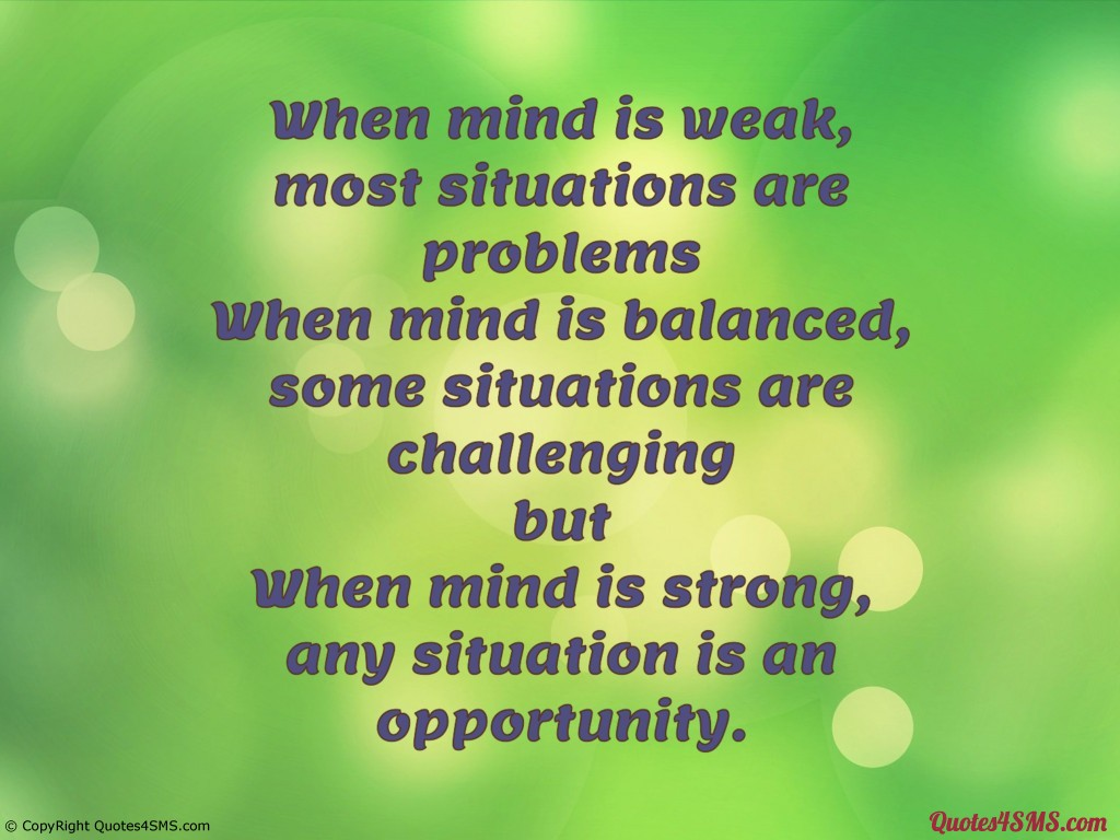 quotes about any situation quotes picturequotes com helpfulnon helpful when mind is weak most situations are problems when mind is balanced some situations