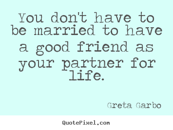 Quotes About Life Long Partners 29 Quotes