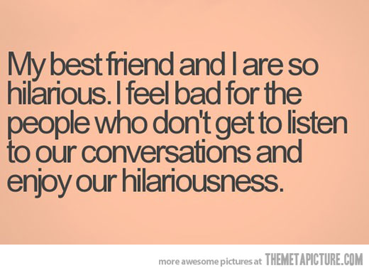 Quotes About Funny Best Friends 27 Quotes
