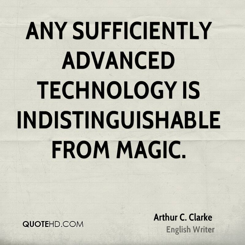 technology advanced quotes sufficiently any quote magic clarke arthur writer indistinguishable quotehd quotesgram english