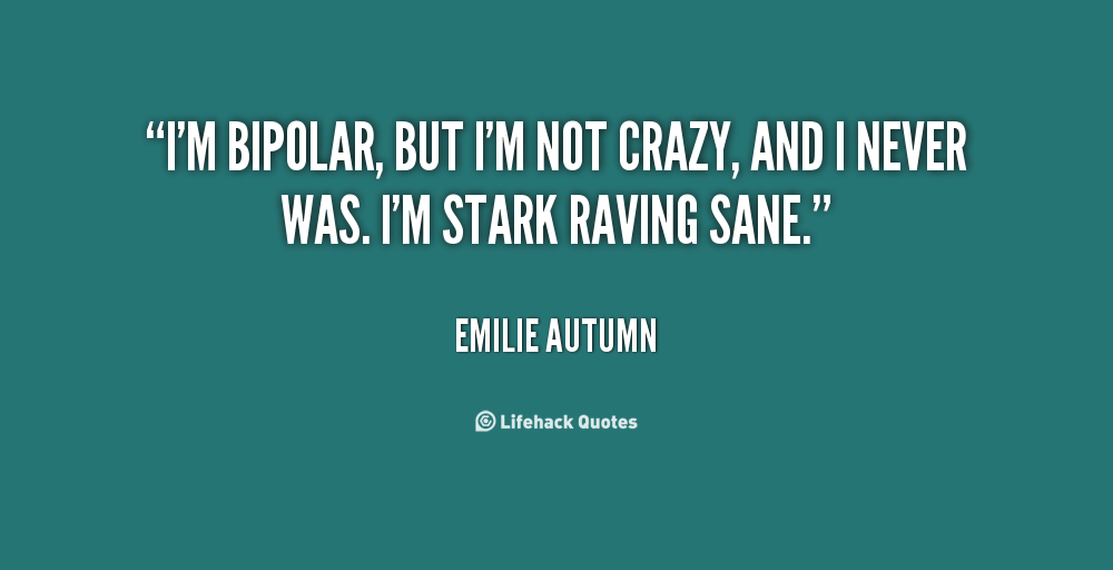Quotes About Bipolar 60 Quotes Amazing Bipolar Quotes