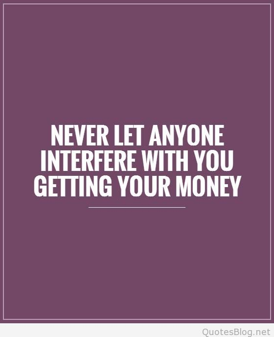Quotes About Get Money 60 Quotes Inspiration Get Money Quotes