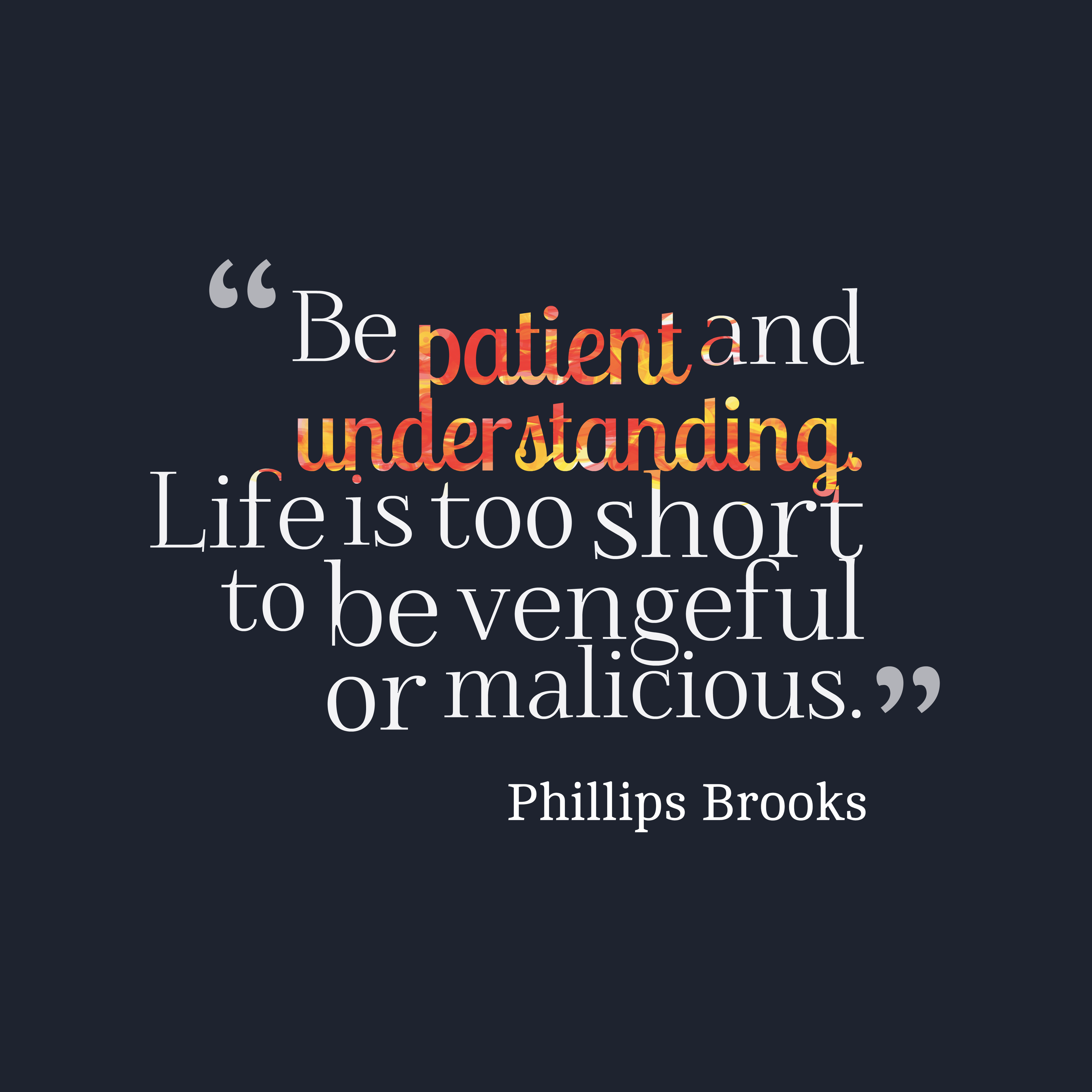 Quotes About Patience And Understanding 40 Quotes