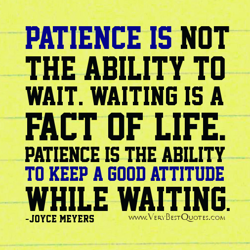 Quotes About Life Patience 73 Quotes