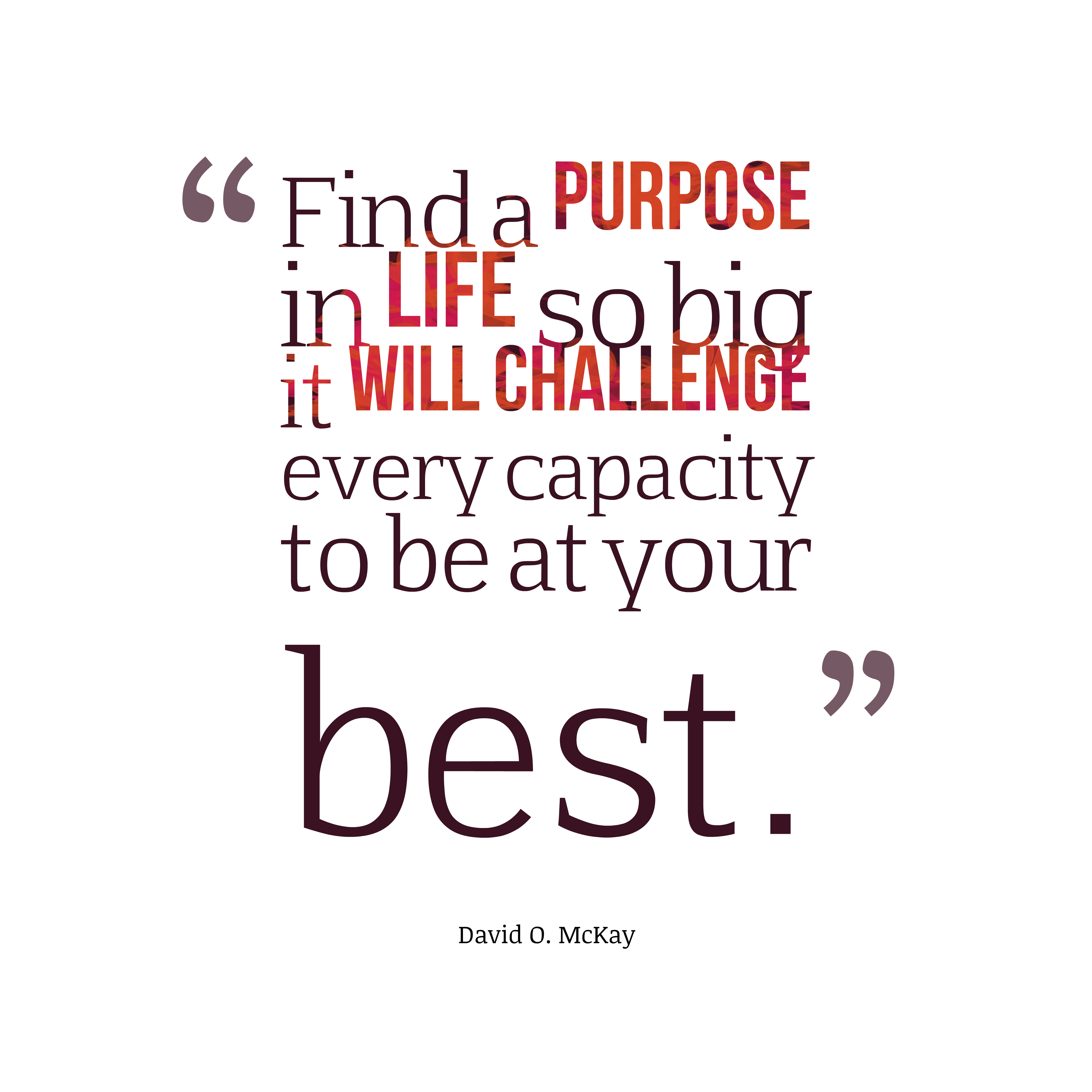 Quotes About Purpose In Life 537 Quotes