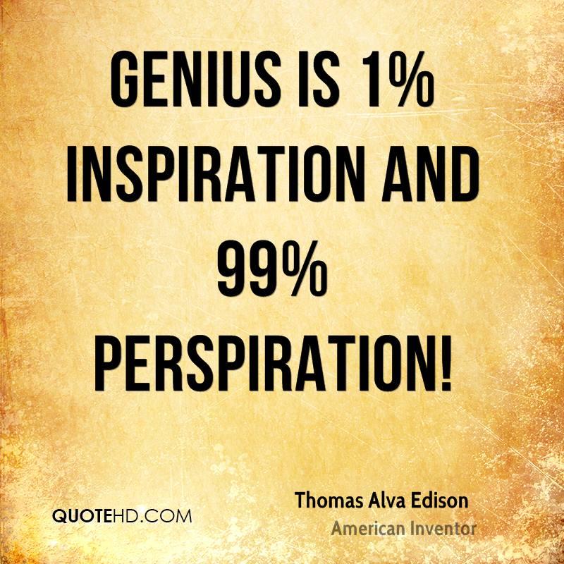 genius is 1 inspiration and 99 perspiration speech
