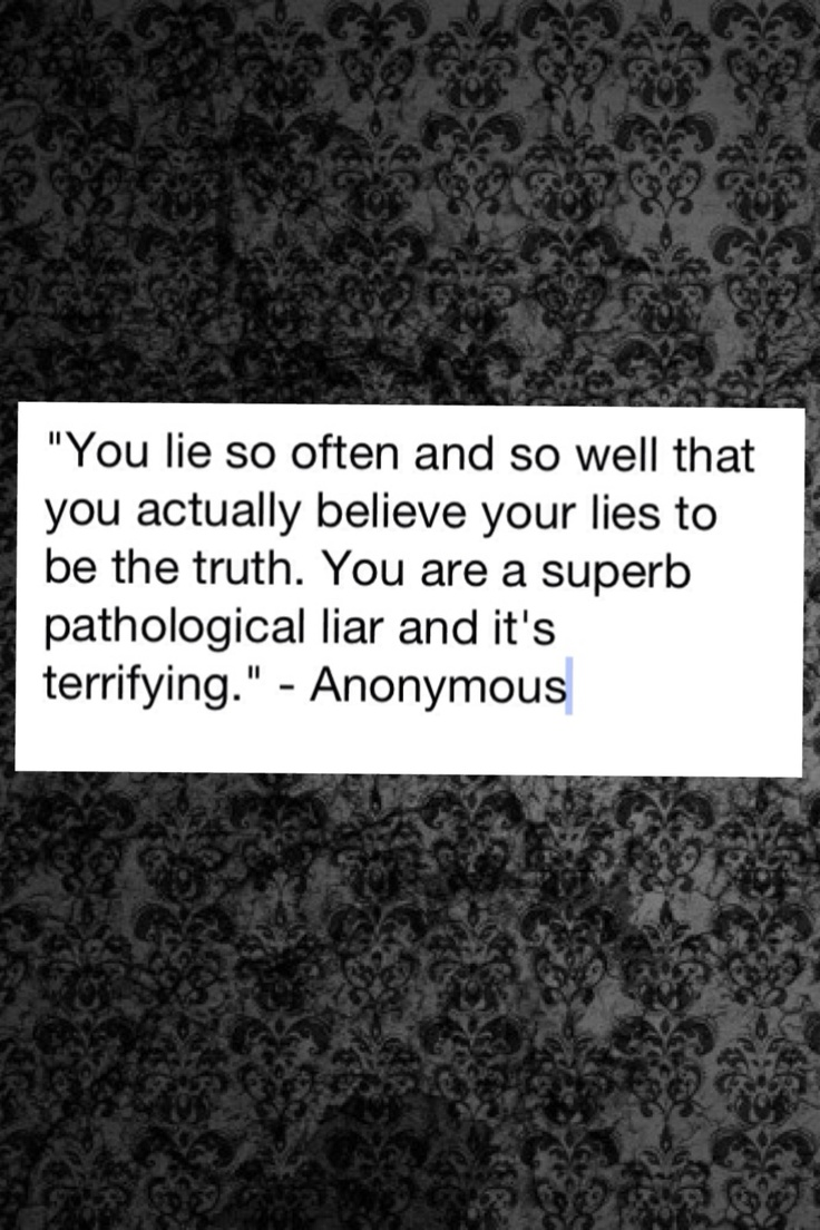 Quotes About Pathological Lying 25 Quotes
