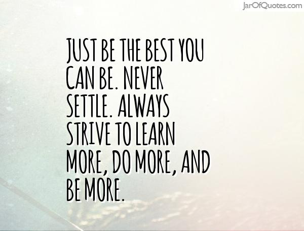 Quotes About Never Settle 106 Quotes