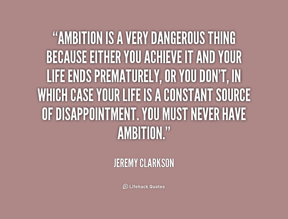 Ambition Quotes | Quotes About Dangers Of Ambition 20 Quotes