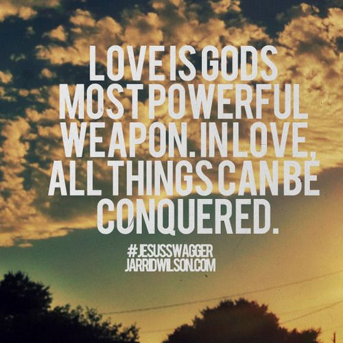 Love overcomes all things