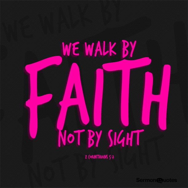 Walk By Faith Not Sight Wallpaper