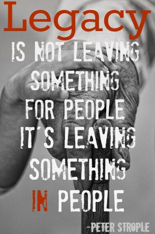 Quotes About Leaving Behind A Legacy 21 Quotes