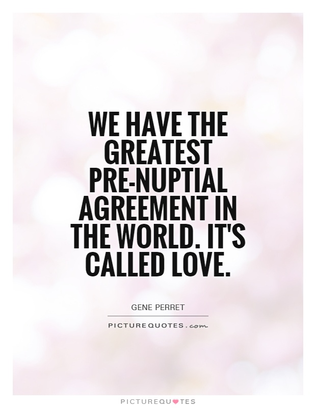 Quotes About Prenuptial Agreements 22 Quotes