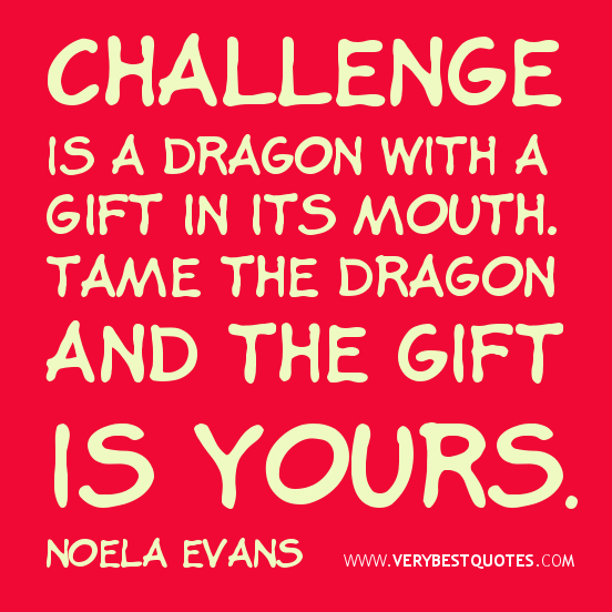 Quotes About New Challenge 119 Quotes