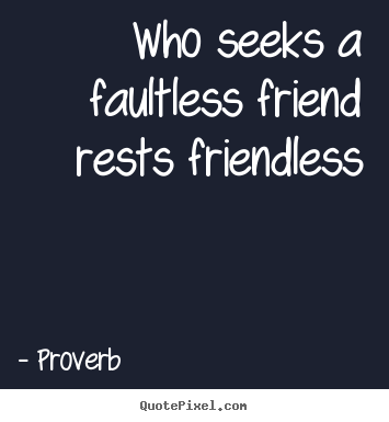 friendless quotes