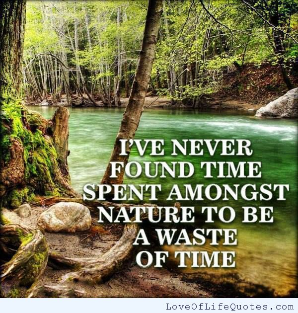 Quotes About Nature Love And Life 39 Quotes