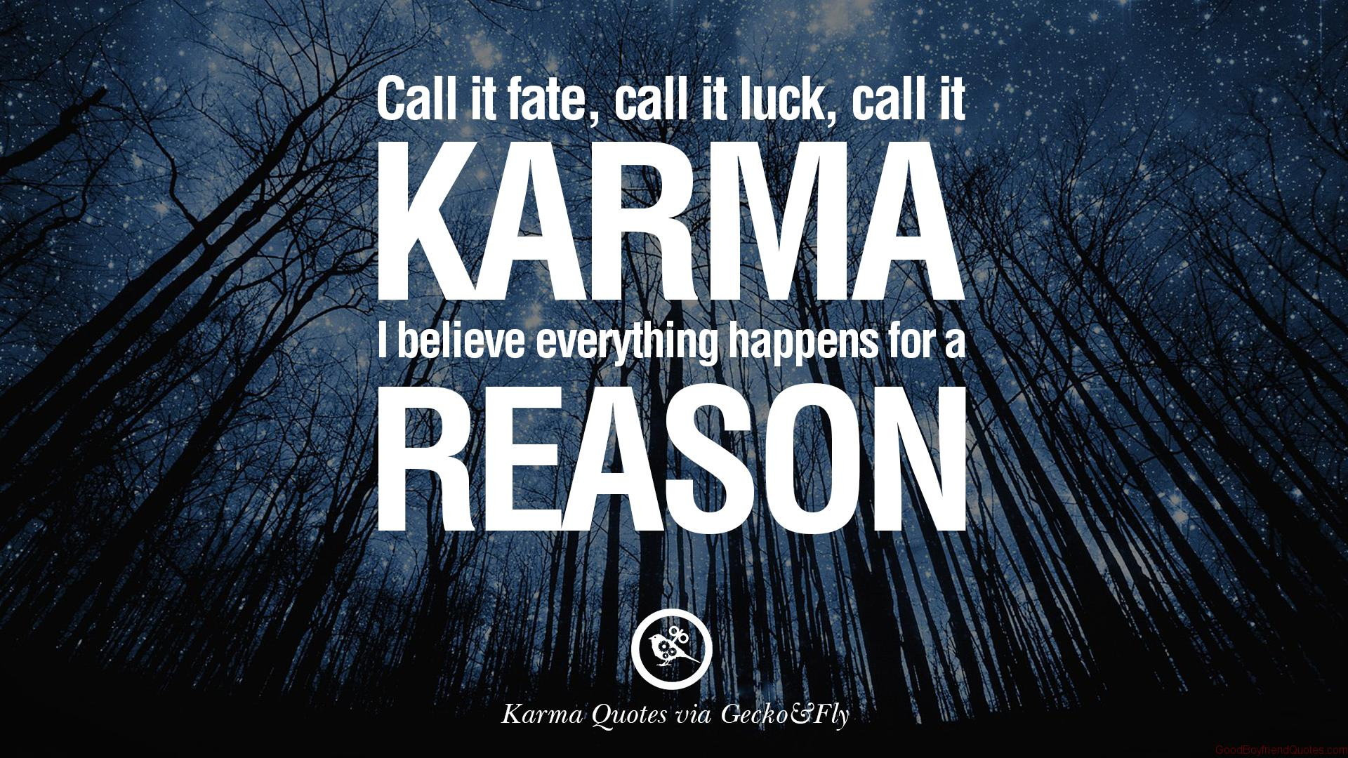 I do not believe in revenge, but I believe in karma
