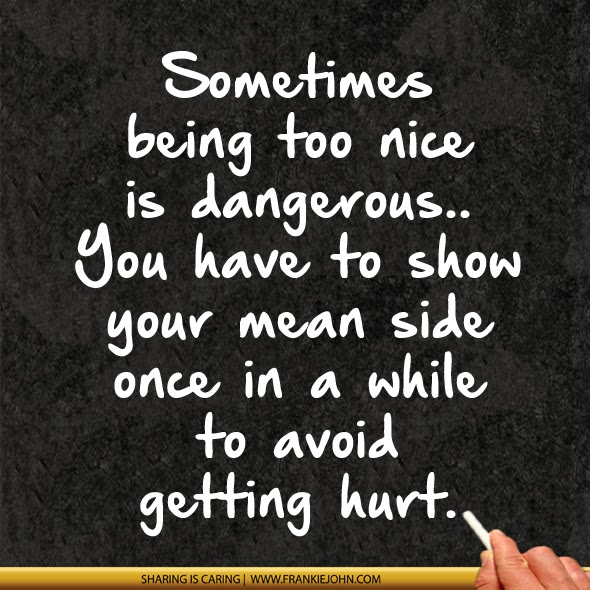 Being Nice Quotes   Quotes About Being Not Nice 80 Quotes