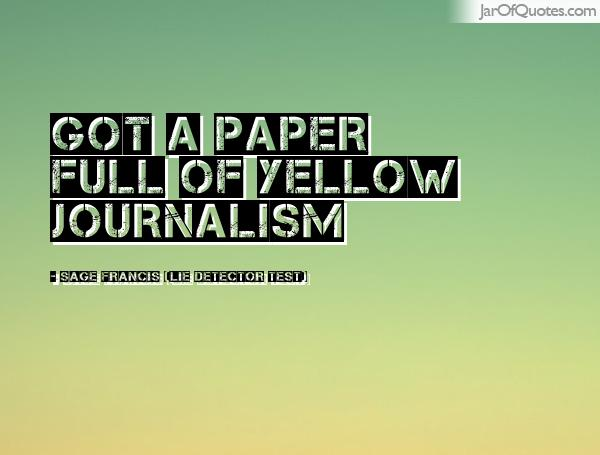 Quotes About Yellow Journalism 60 Quotes Delectable Journalism Quotes