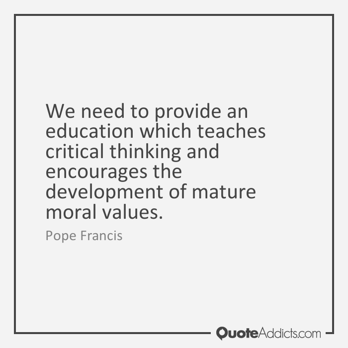 education and moral values quotes Explore bonita zimmerman-carson's board values and morals on will choose friends with the same moral values #quotes needs good education.
