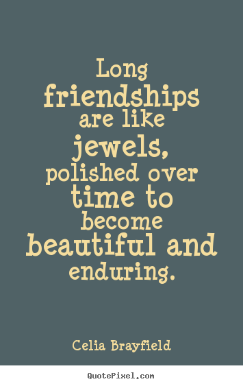 Quotes About Longtime Friendship 60 Quotes Custom Quotes About Lasting Friendship