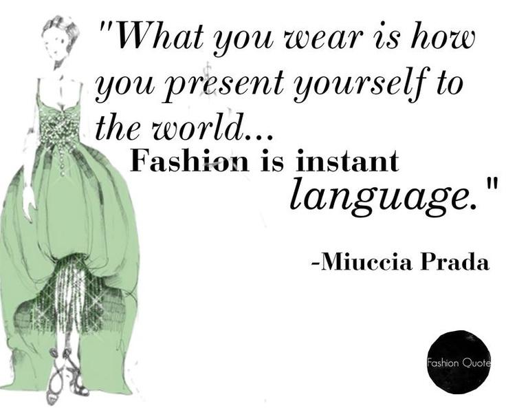 Miuccia prada fashion is instant language