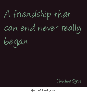 Quotes About Friendship Never End 60 Quotes Mesmerizing Quotes About Friendship Ending