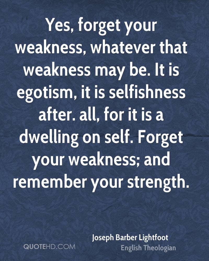 quotes about strength and weakness quotes quotehd com