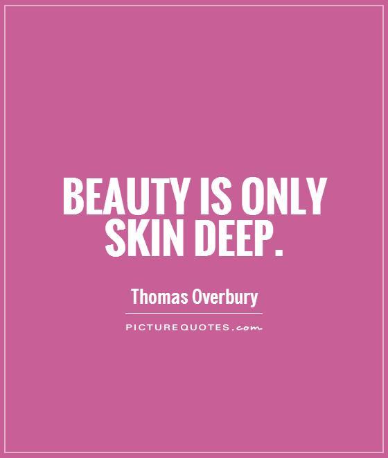 beauty isn t skin deep essay
