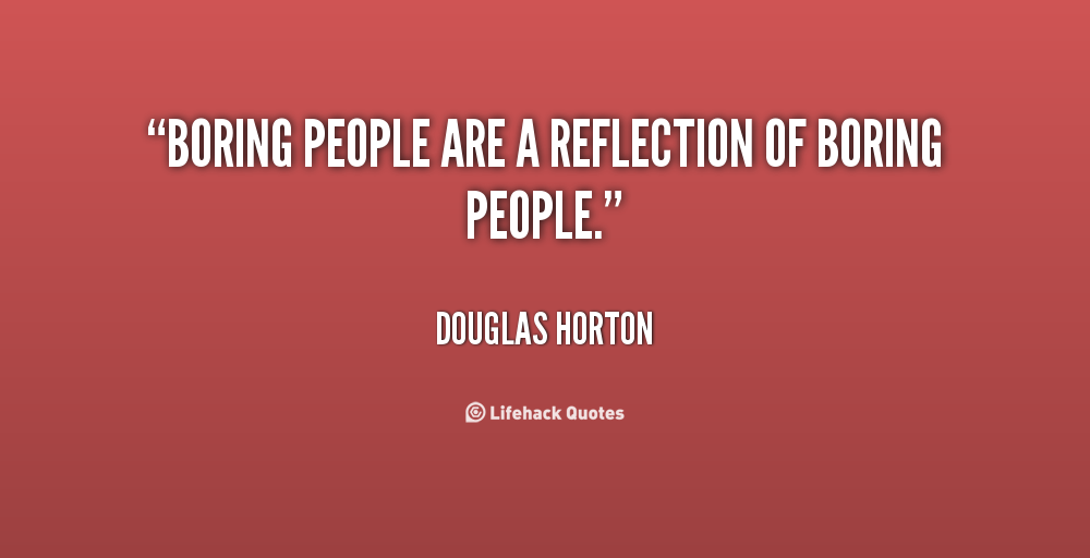 boring people quotes. lifehack.org boring people quotes