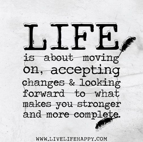 Quotes About Life Moving On 46 Quotes