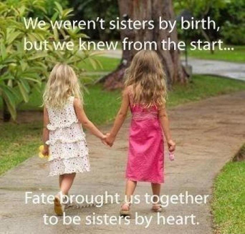 we afentsisters by birth hestart at ioughtyst ether to e sister by heart