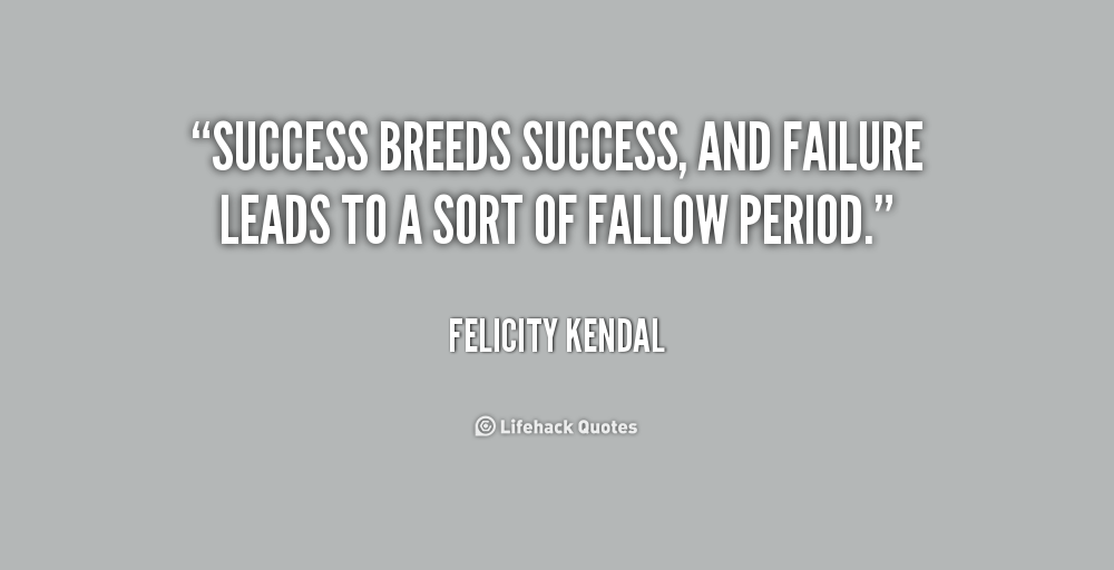 a description of failure which leads to success What causes failure in business why do some people appear to achieve business success with little effort, and others try hard but fail his passion eventually led to microsoft colonel sanders: his recipe for fried chicken was rejected more than a thousand times before a restaurant agreed to try it.