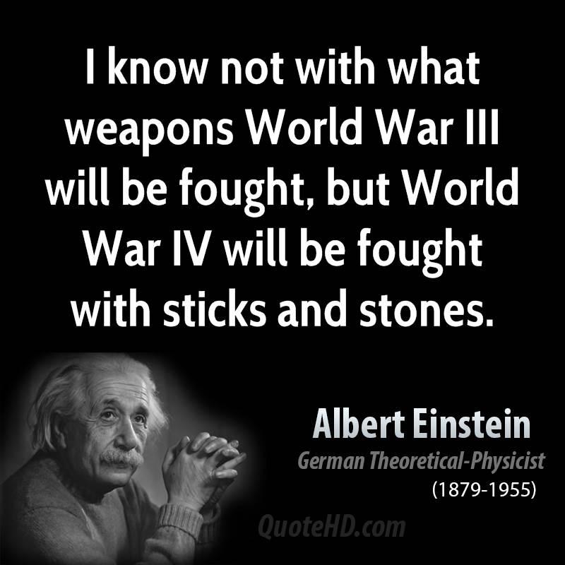ผลการค้นหารูปภาพสำหรับ albert einstein quote world war 3 4
