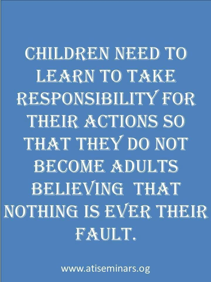 parents are responsible for the bad Parental responsibility laws susan and anthony provenzino of st while many states have embraced the idea of holding parents responsible for the actions of.