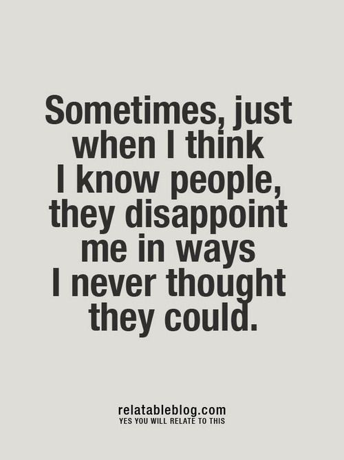 truly a great disappointment How do you feel about disappointing others how about being disappointed yourself i've recently noticed how much.
