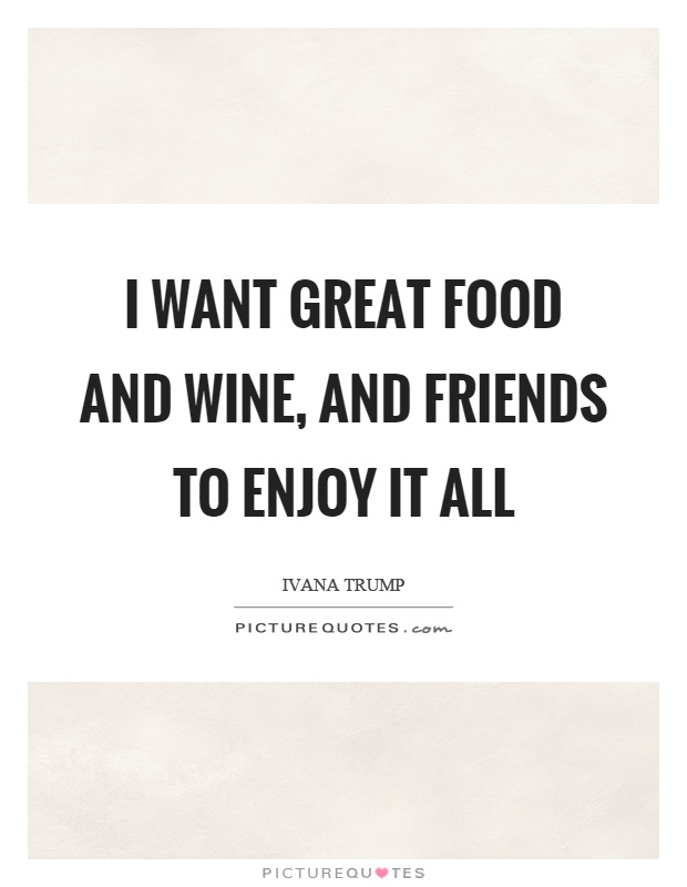 Quotes About Food Wine And Friends 60 Quotes Best Quote About Great Friends And Wine