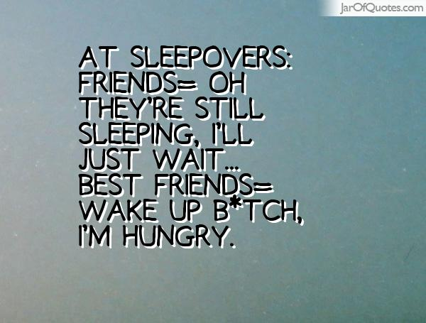 Quotes about Sleepovers (21 quotes)